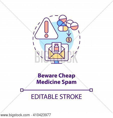 Beware Cheap Medicine Spam Concept Icon. Online Pharmacy Idea Thin Line Illustration. Getting Only Q