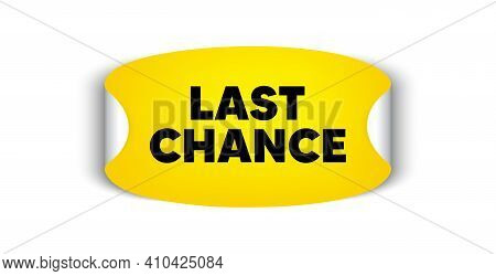 Last Chance Sale. Adhesive Sticker With Offer Message. Special Offer Price Sign. Advertising Discoun