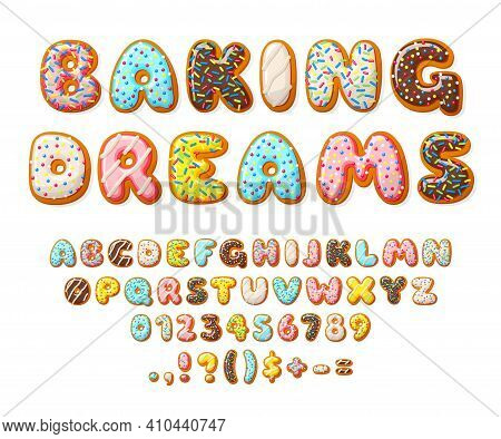 Donut Font. Sweets Letters, Bakery Text Numbers Alphabet. Cake And Cookies, Isolated Baby Glazed Des