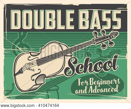 Double Bass Playing School Retro Poster. Vector Contrabass, Stave And Treble Clef. String Instrument