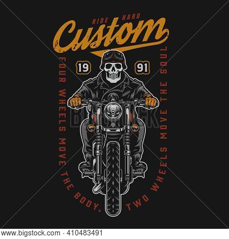 Custom Motorcycle Vintage Colorful Print With Inscriptions And Skeleton Biker Riding Motorbike Isola