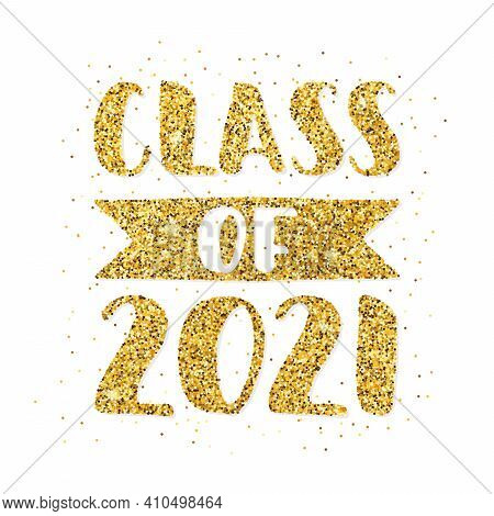 Class Of 2021. Hand Drawn Brush Lettering Graduation Logo. Template For Graduation Design, Party, Hi