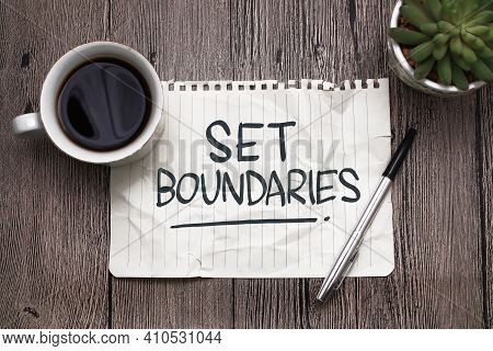 Set Boundaries, Text Words Typography Written On Paper Against Wooden Background, Life And Business