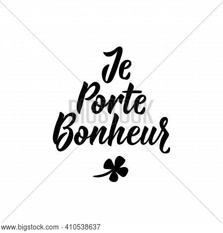 French Lettering. Translation From French - I Bring Happiness. Element For Flyers, Banner And Poster