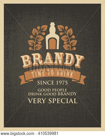Vector Banner With Inscription Brandy And The Words Time To Drink. Good People Drink Good Brandy. A