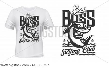 Shark T-shirt Print Mockup, Surfing Club Vector Waves Icon. Sea Boss Wild Angry Killer Whale Orca Or
