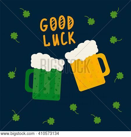 Good Luck Card On Patrick's Day. A Poster With Beer And Ale In A Circle Of Green Clover Clover For T