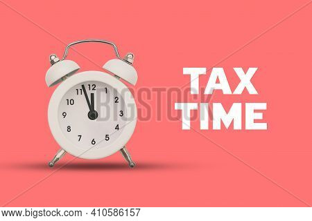 Alarm Clock On A Pink Background. Its Time To Pay Taxes. Reminder To Pay Taxes Or Annual Taxation.