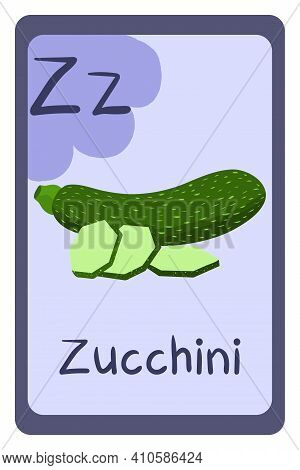 Colorful Abc Education Flash Card, Letter Z - Zucchini. Alphabet Vector Illustration With Food, Frui