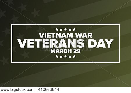National Vietnam War Veterans Day. March 29. Holiday Concept. Template For Background, Banner, Card,