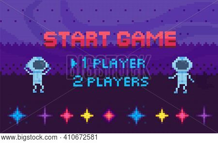 Game Start And Player Selection Interface. Pixel Game Home Page. Astronauts Flying In Space Sky. Ret