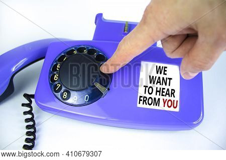 We Want To Hear From You Symbol. Old Blue Rotary Dial Telephone. Words 'we Want To Hear From You'. B