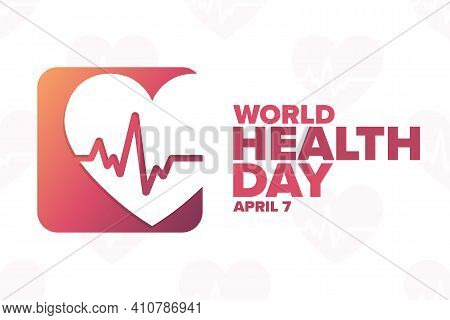 World Health Day. April 7. Holiday Concept. Template For Background, Banner, Card, Poster With Text