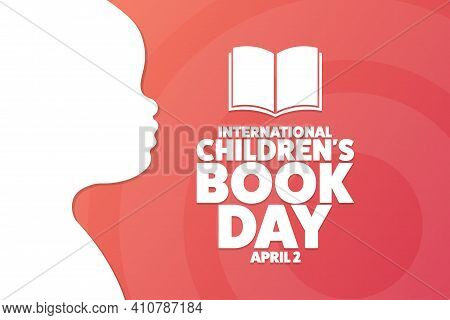 International Childrens Book Day. April 2. Holiday Concept. Template For Background, Banner, Card, P
