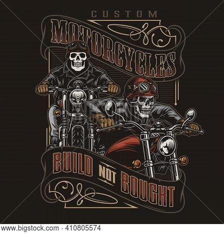 Custom Motorcycle Vintage Colorful Print With Skeleton Bikers In Helmet Goggles And Jacket Riding Mo