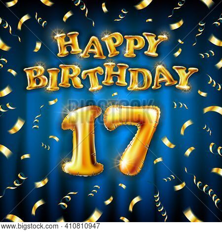 17 Happy Birthday Message Made Of Golden Inflatable Balloon Seventeen Letters Isolated On Blue Backg