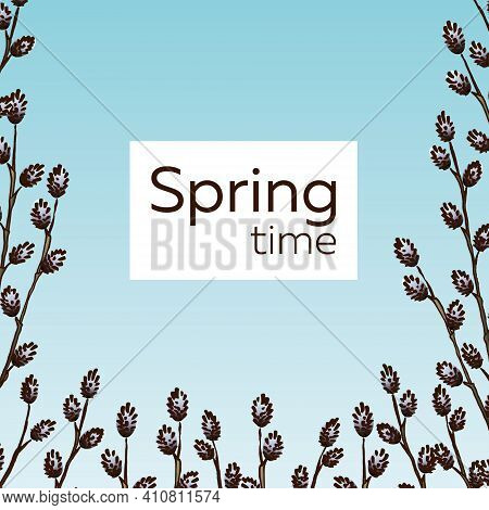 Spring Optimistic Bright Vector Template With Young Willow Branches On A Blue Sky Background With Sp