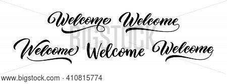 Welcome Sign Set. Hand Lettering. Modern Calligraphic Text. Word Welcome With Underline. Vector Hand