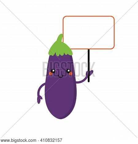 Cute Cartoon Style Smiling Eggplant, Aubergine Character Holding Empty, Blank Sign, Banner In Hand.