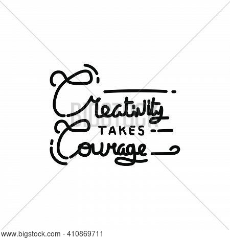 Lettering Creativity Takes Courage Design Print Poster