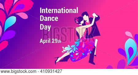 International Dance Day. Vector Banner, Poster, Flyer, Greeting Card For Social Media With The Text