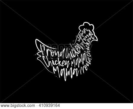 Proud Chicken Mama Lettering Text On Black Background In Vector Illustration. For Typography Poster,