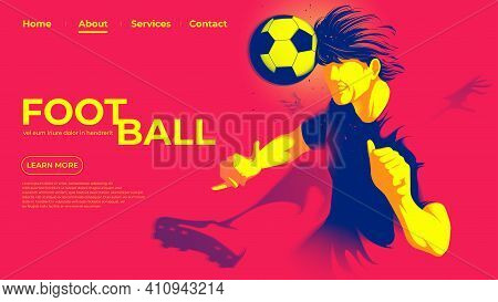 Vector Illustration For A Landing Page Of The Soccer Or Football Player Is Hitting The Ball With Hea