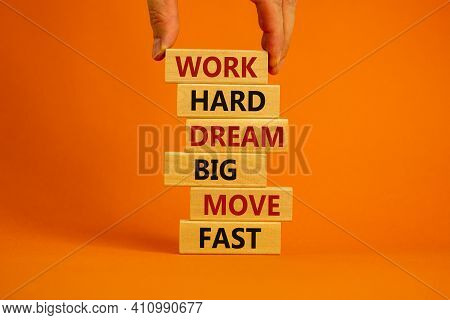 Work Hard Dream Big Symbol. Words Work Hard Dream Big Move Fast On Wooden Blocks On A Beautiful Oran