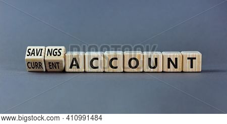 Savings Or Current Account Symbol. Turned Wooden Cubes And Changed Words 'current Account' To 'savin