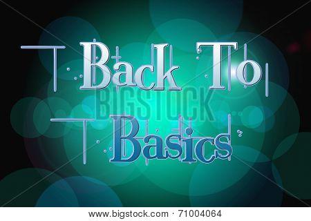Back To Basics Word On Vintage Bokeh Background, Concept Sign
