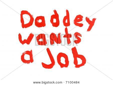 Daddy Wants A Job Sign