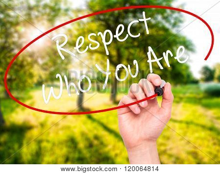 Man Hand Writing Respect Who You Are With Black Marker On Visual Screen.