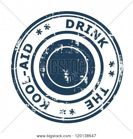 Drink the Cool-Aid business concept stamp isolated on a white background.
