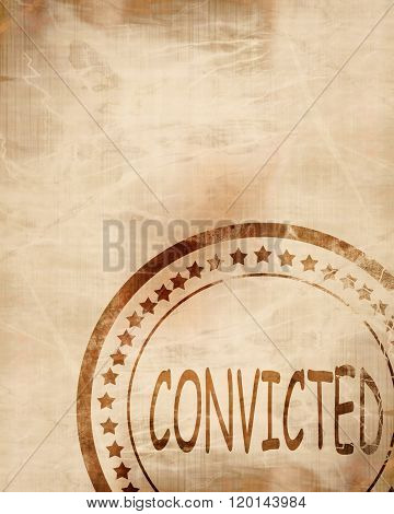 Convicted stamp on a grunge background