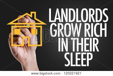 Hand writing the text: Landlords Grow Rich In Their Sleep