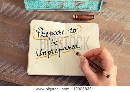 Handwritten Text Prepare To Be Unprepared