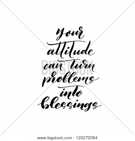 Your Attitude Can Turn Problems Into Blessings  Phrase.