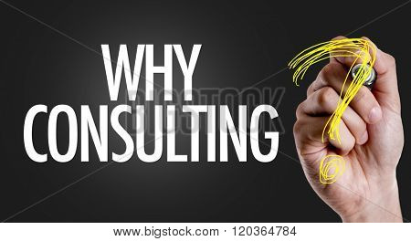 Hand writing the text: Why Consulting?