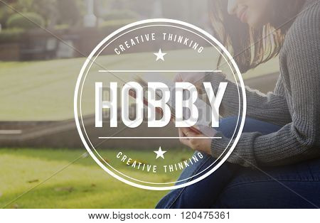 Hobby Fun Happiness Leisure Activity Pursuit Concept