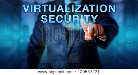 Administrator Pressing Virtualization Security