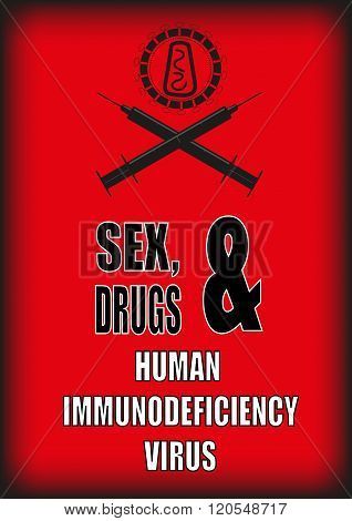Addiction Is The Cause Of Contracting The Human Immunodeficiency Virus
