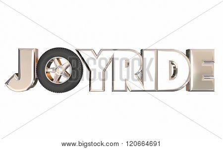 Joyride Fun Road Trip Transportation Tire Wheel 3d Word