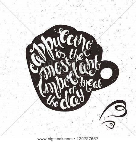Vector Hand Drawn Printable Illustration Of Cup Of Cappucino With Lettering Expression With Grunge T