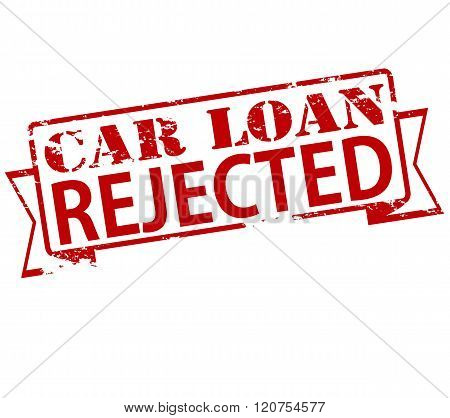 Rubber stamp with text car loan rejected inside vector illustration