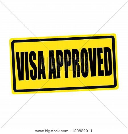 Visa approved black stamp text on yellow