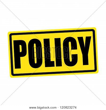 an images of Policy black stamp text on yellow poster
