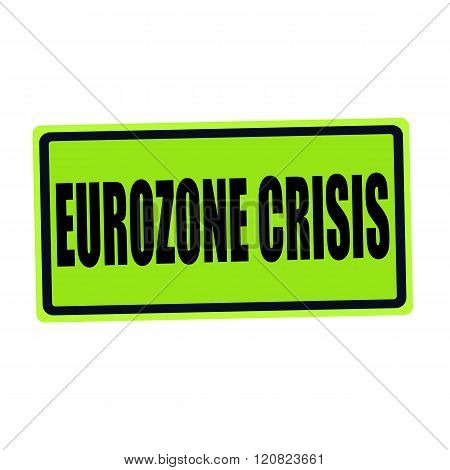 EUROZONE CRISIS black stamp text on green