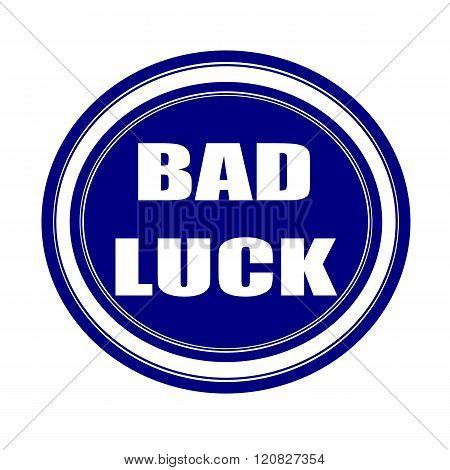 Bad luck white stamp text on blueblack poster