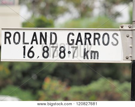 Sign Stating Distance From Sign To Roland Garros In Paris, One Of The 4 Tennis Grand Slam Locations,