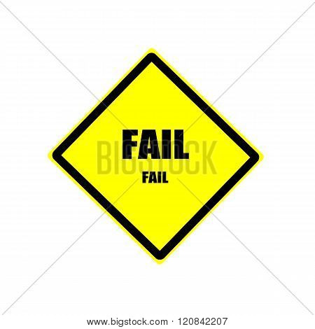 Fail Black Stamp Text On Yellow Background